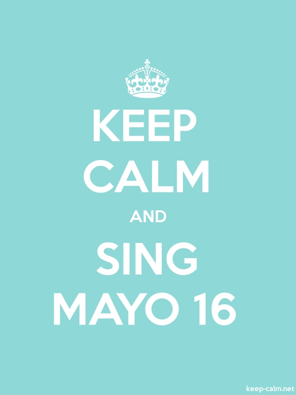 KEEP CALM AND SING MAYO 16 - white/lightblue - Default (600x800)