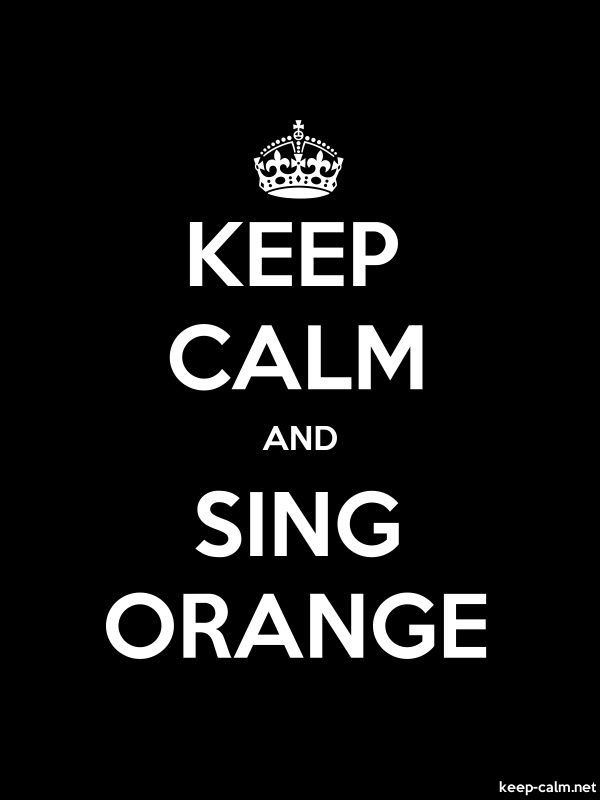 KEEP CALM AND SING ORANGE - white/black - Default (600x800)