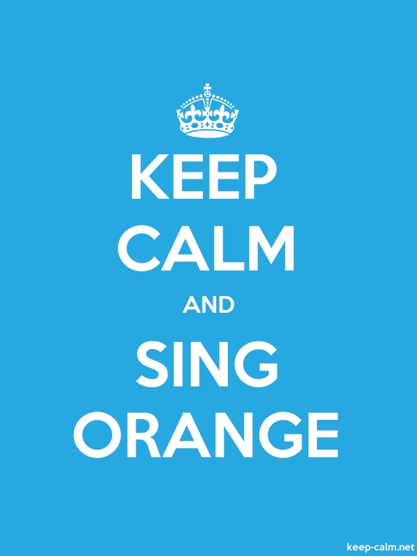 KEEP CALM AND SING ORANGE - white/blue - Default (600x800)