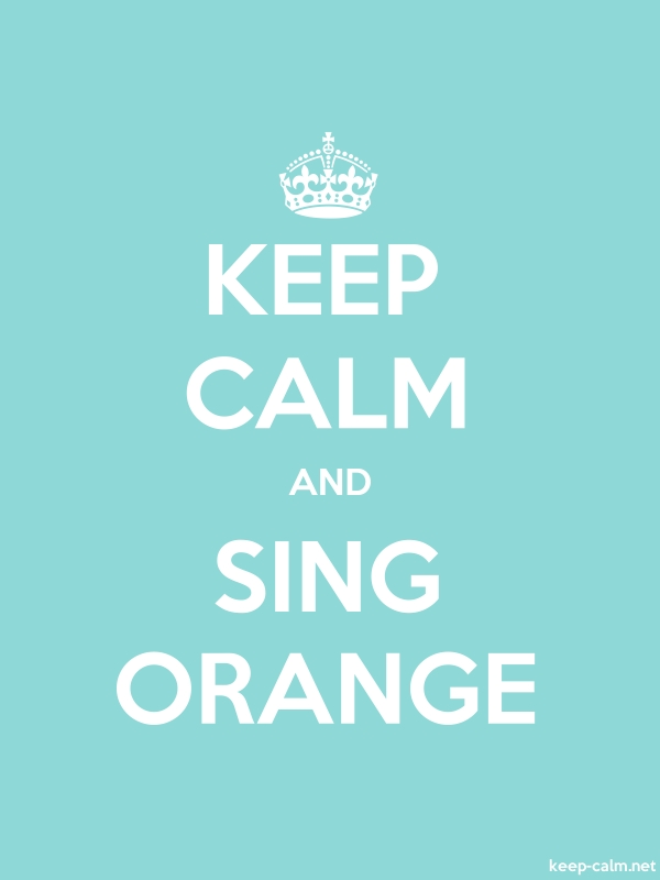 KEEP CALM AND SING ORANGE - white/lightblue - Default (600x800)