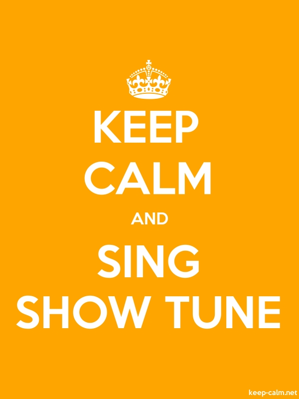 KEEP CALM AND SING SHOW TUNE - white/orange - Default (600x800)