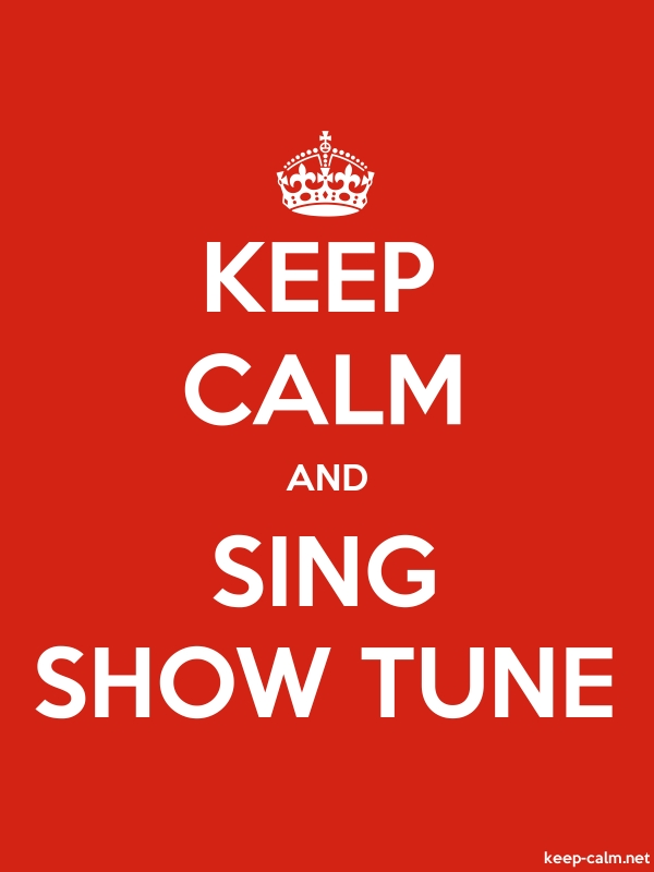 KEEP CALM AND SING SHOW TUNE - white/red - Default (600x800)