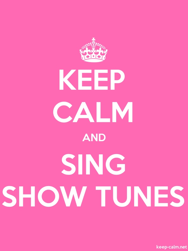 KEEP CALM AND SING SHOW TUNES - white/pink - Default (600x800)
