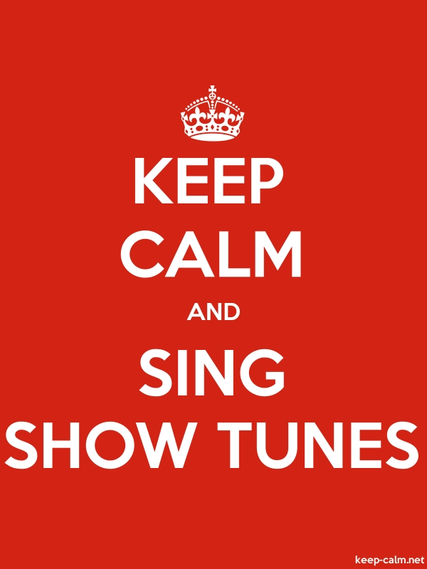 KEEP CALM AND SING SHOW TUNES - white/red - Default (600x800)