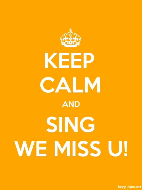 KEEP CALM AND SING WE MISS U! - white/orange - Default (600x800)