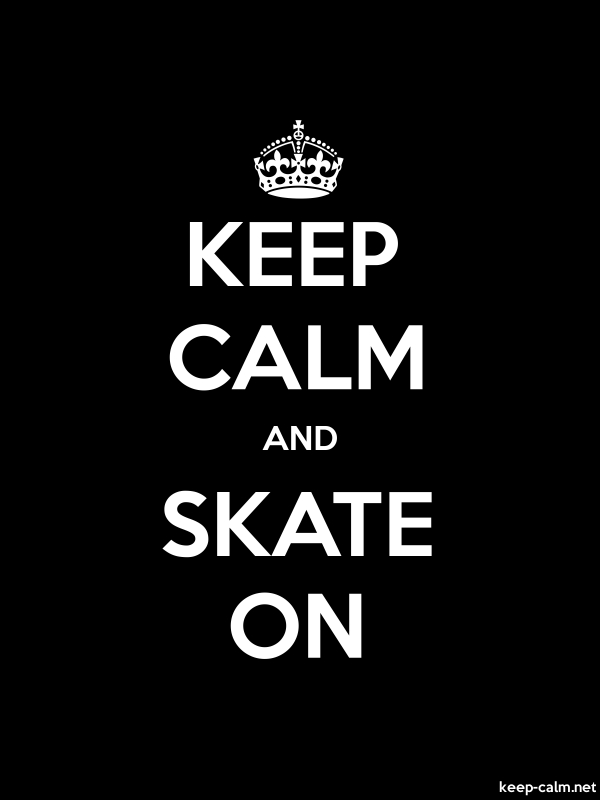 KEEP CALM AND SKATE ON - white/black - Default (600x800)