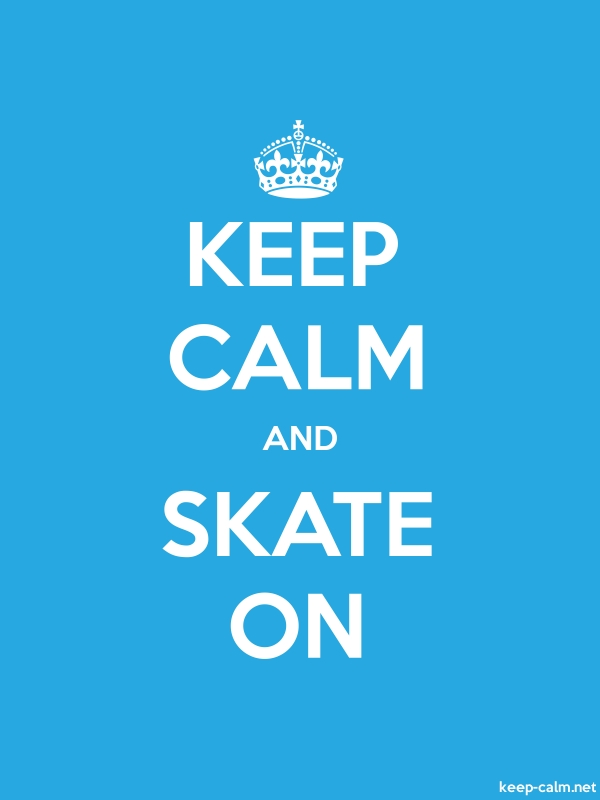 KEEP CALM AND SKATE ON - white/blue - Default (600x800)
