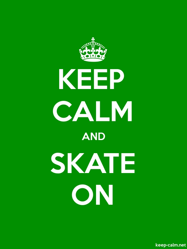 KEEP CALM AND SKATE ON - white/green - Default (600x800)