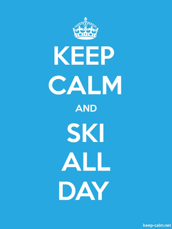 KEEP CALM AND SKI ALL DAY - white/blue - Default (600x800)
