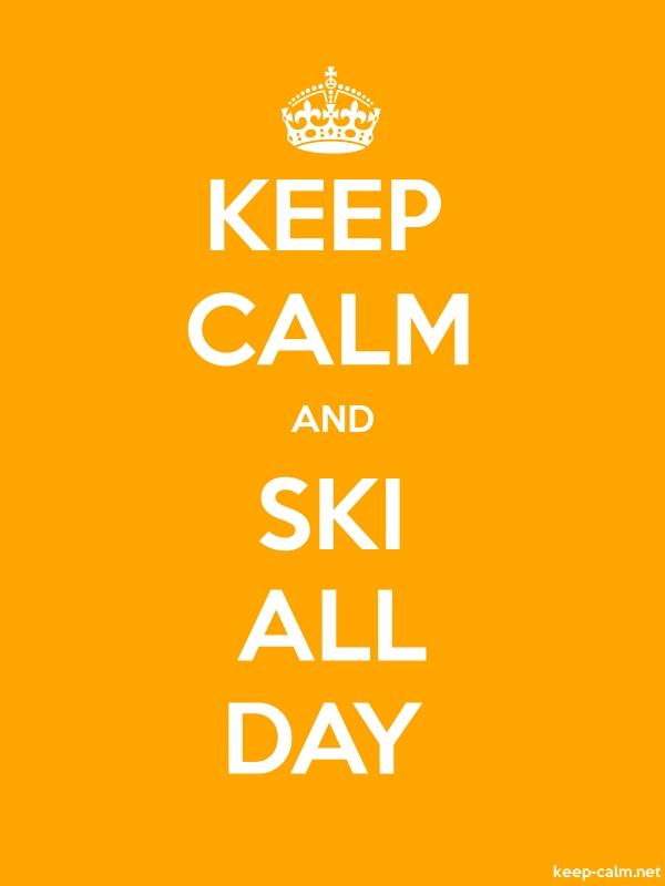 KEEP CALM AND SKI ALL DAY - white/orange - Default (600x800)