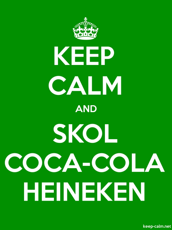 KEEP CALM AND SKOL COCA-COLA HEINEKEN - white/green - Default (600x800)