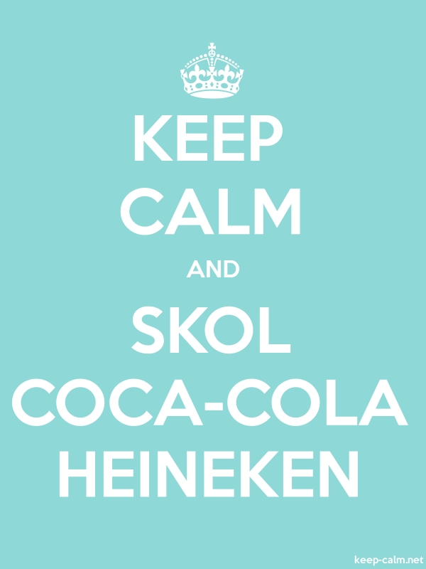 KEEP CALM AND SKOL COCA-COLA HEINEKEN - white/lightblue - Default (600x800)