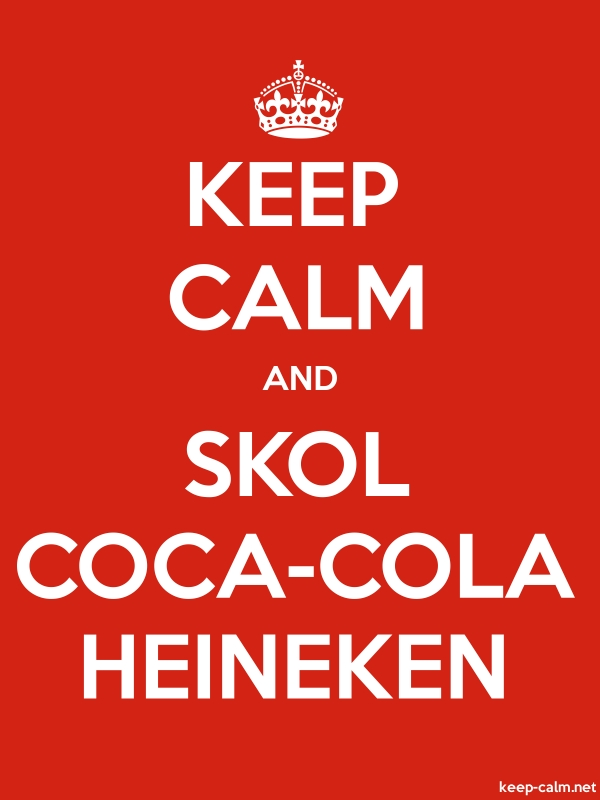 KEEP CALM AND SKOL COCA-COLA HEINEKEN - white/red - Default (600x800)