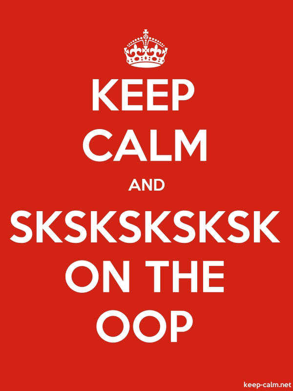 KEEP CALM AND SKSKSKSKSK ON THE OOP - white/red - Default (600x800)