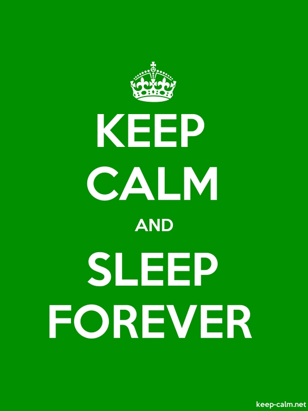 KEEP CALM AND SLEEP FOREVER - white/green - Default (600x800)
