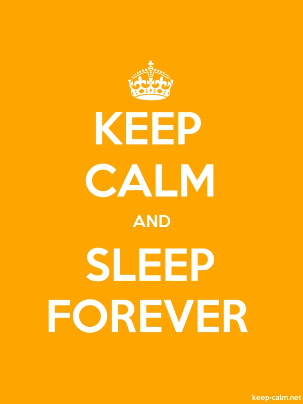 KEEP CALM AND SLEEP FOREVER - white/orange - Default (600x800)