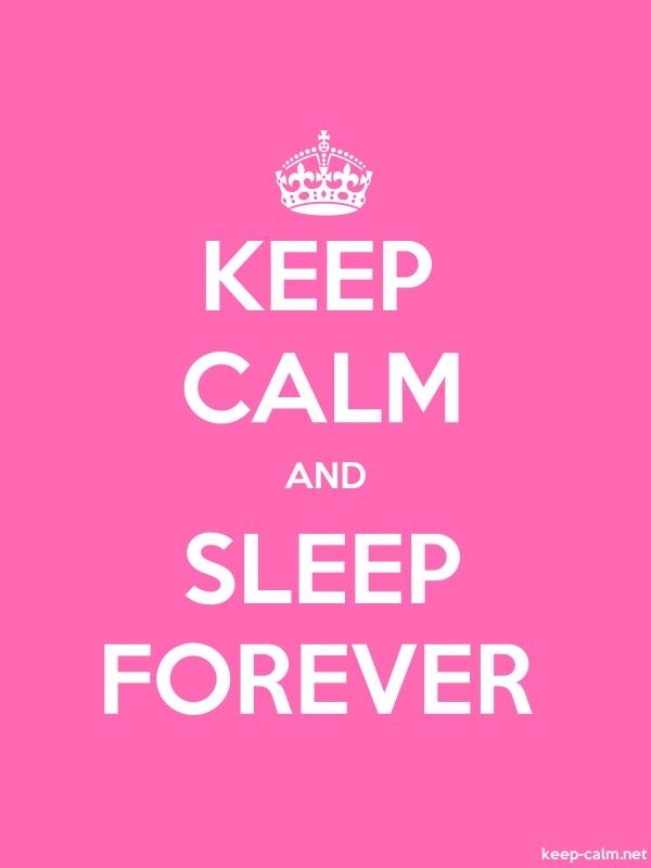 KEEP CALM AND SLEEP FOREVER - white/pink - Default (600x800)