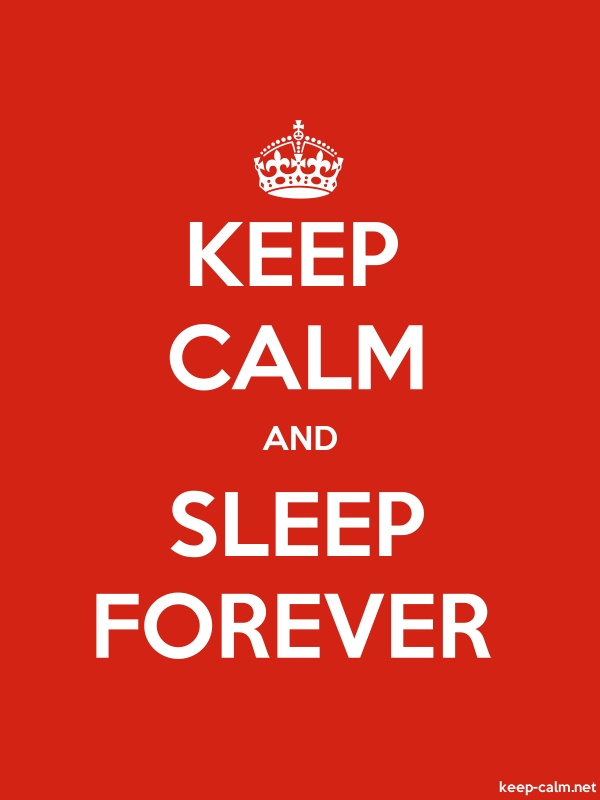 KEEP CALM AND SLEEP FOREVER - white/red - Default (600x800)