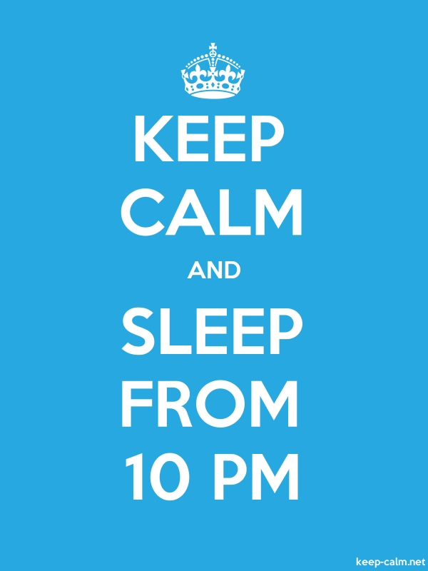 KEEP CALM AND SLEEP FROM 10 PM - white/blue - Default (600x800)