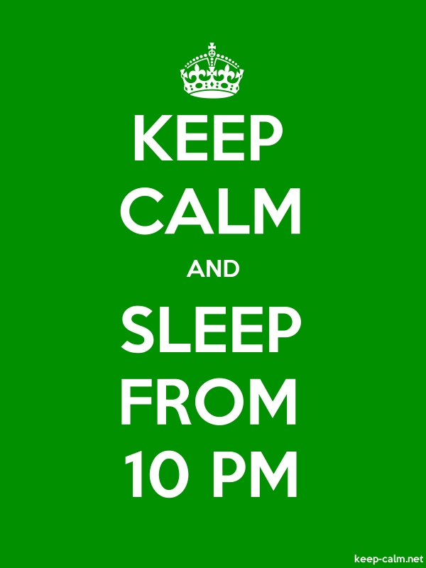 KEEP CALM AND SLEEP FROM 10 PM - white/green - Default (600x800)