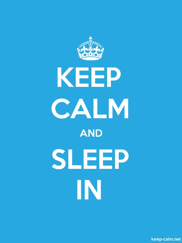 KEEP CALM AND SLEEP IN - white/blue - Default (600x800)