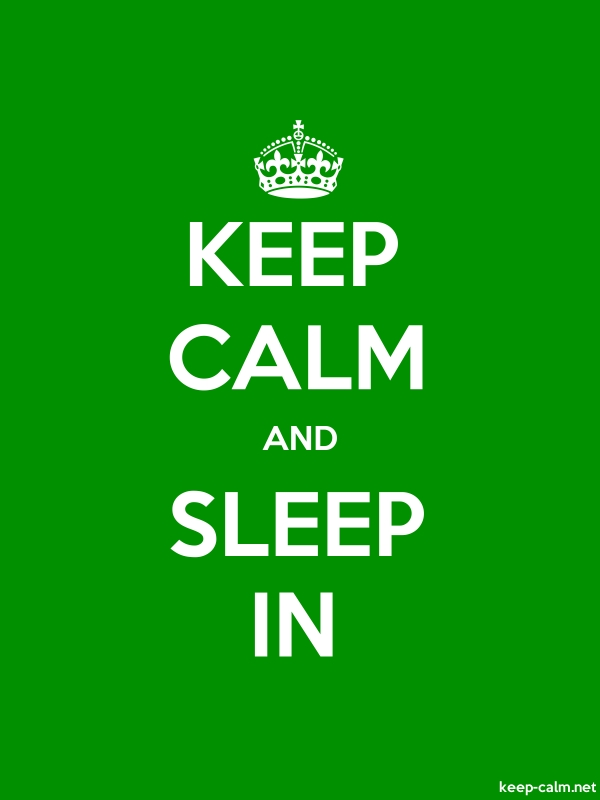 KEEP CALM AND SLEEP IN - white/green - Default (600x800)