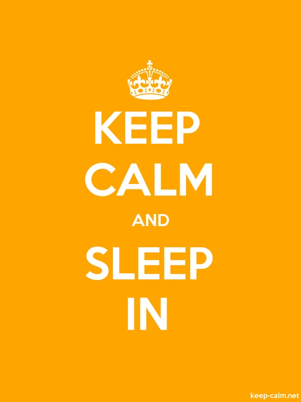 KEEP CALM AND SLEEP IN - white/orange - Default (600x800)