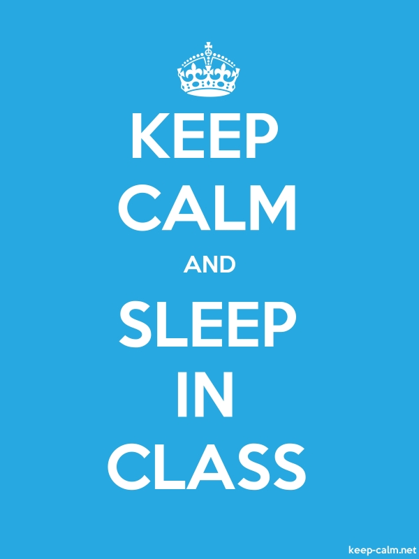 KEEP CALM AND SLEEP IN CLASS - white/blue - Default (600x800)