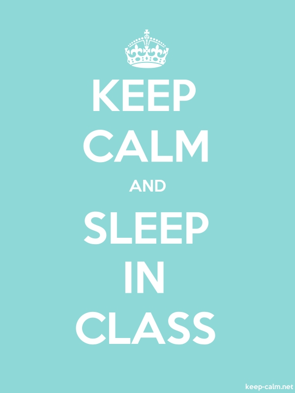 KEEP CALM AND SLEEP IN CLASS - white/lightblue - Default (600x800)