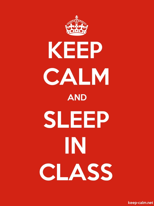 KEEP CALM AND SLEEP IN CLASS - white/red - Default (600x800)