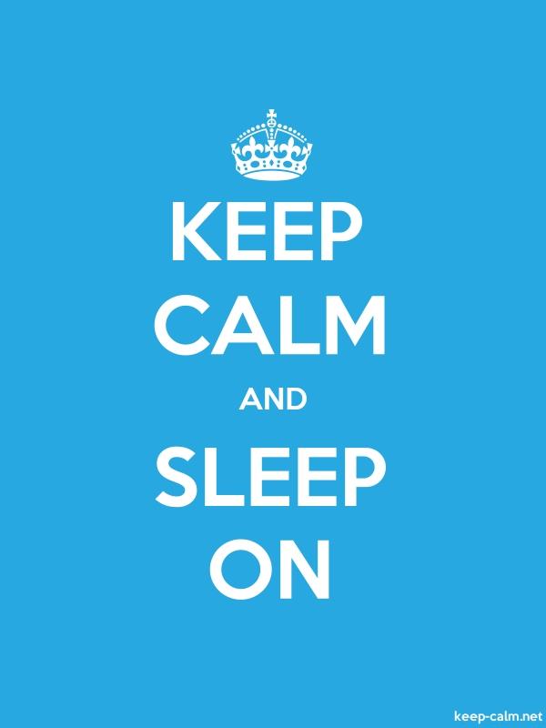 KEEP CALM AND SLEEP ON - white/blue - Default (600x800)