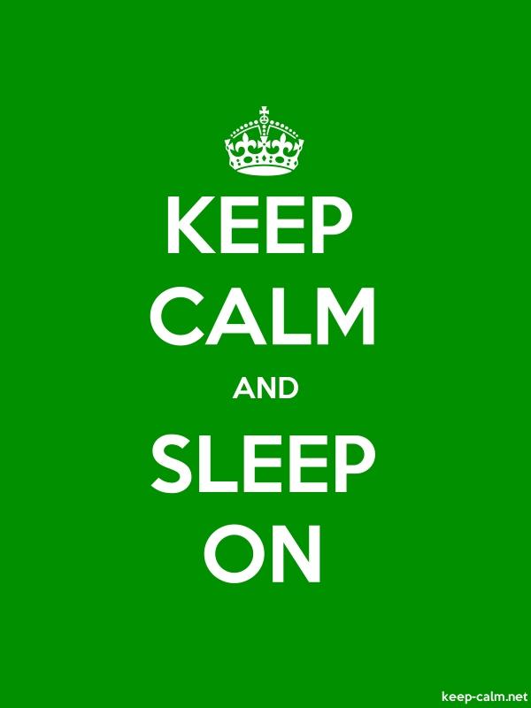 KEEP CALM AND SLEEP ON - white/green - Default (600x800)