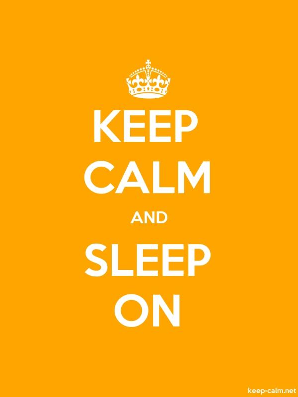 KEEP CALM AND SLEEP ON - white/orange - Default (600x800)
