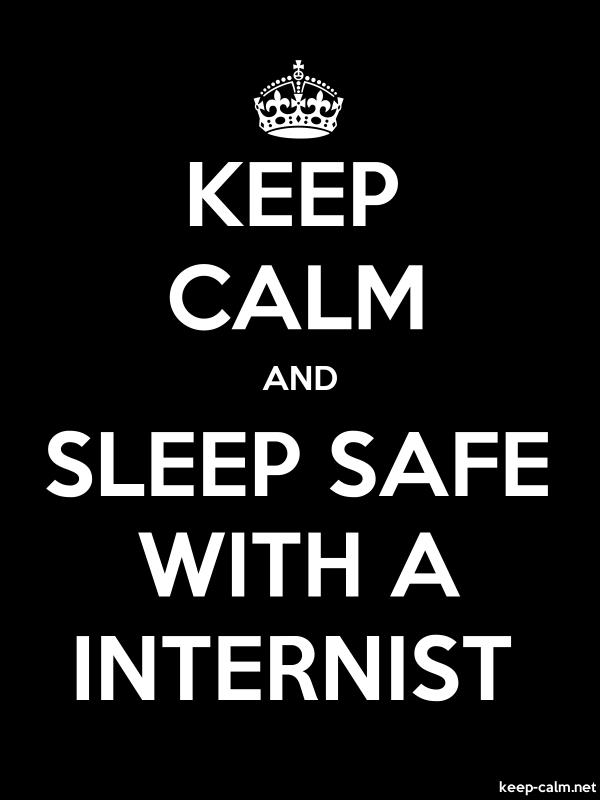 KEEP CALM AND SLEEP SAFE WITH A INTERNIST - white/black - Default (600x800)