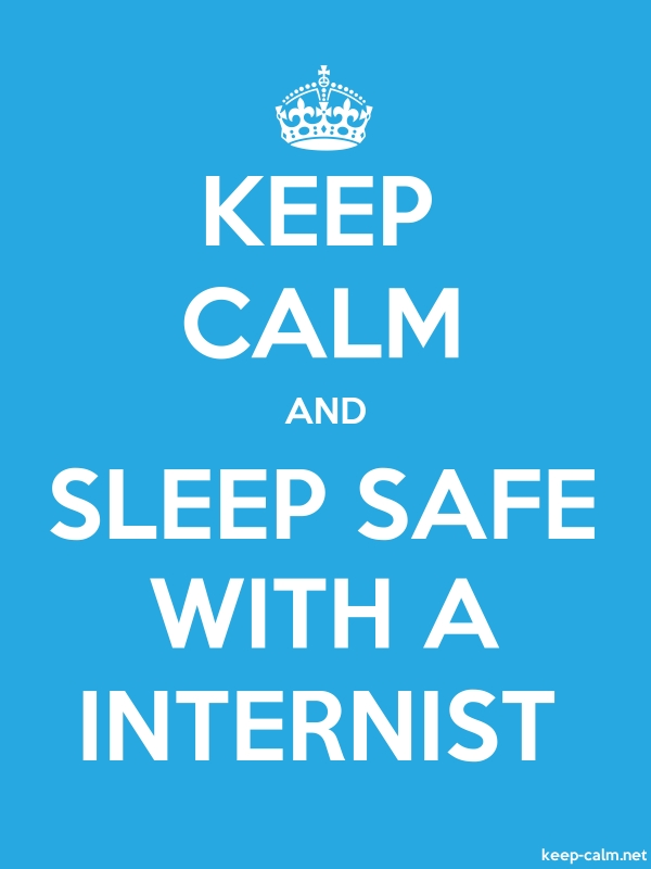 KEEP CALM AND SLEEP SAFE WITH A INTERNIST - white/blue - Default (600x800)