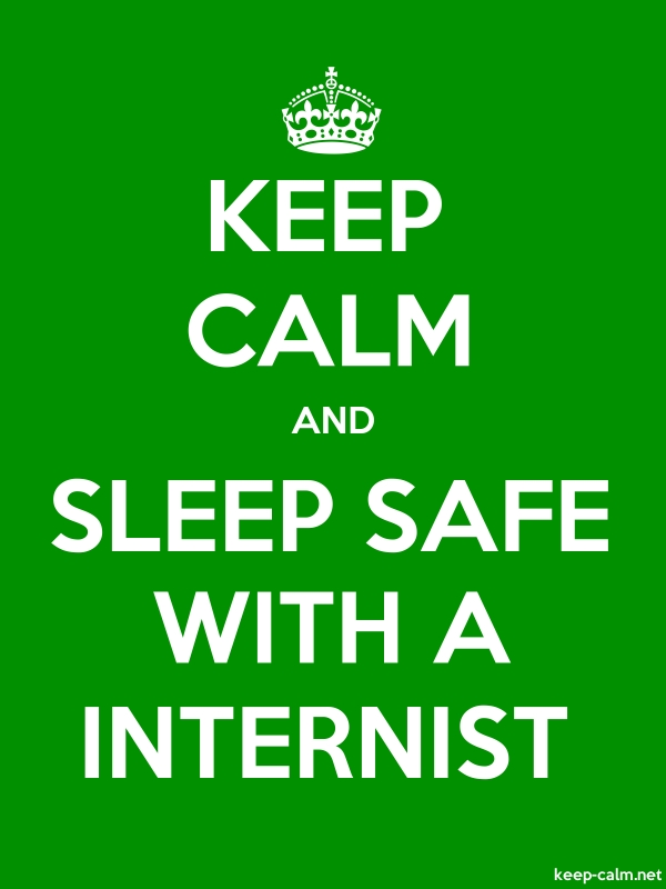 KEEP CALM AND SLEEP SAFE WITH A INTERNIST - white/green - Default (600x800)