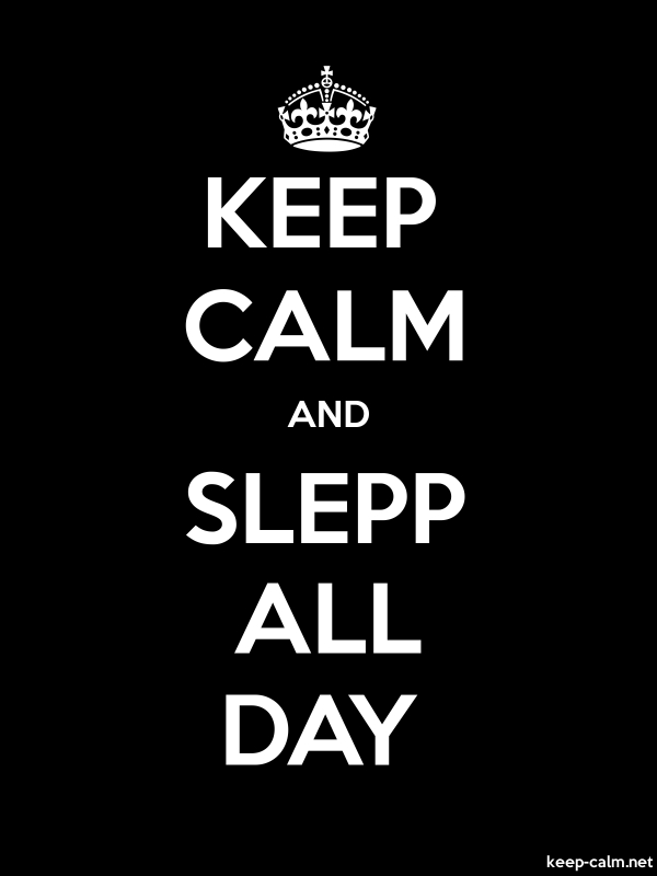 KEEP CALM AND SLEPP ALL DAY - white/black - Default (600x800)