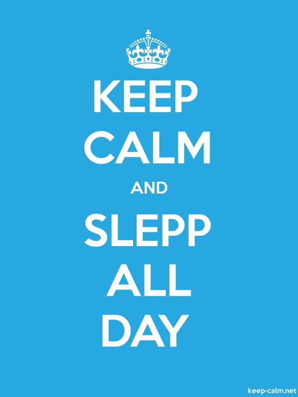 KEEP CALM AND SLEPP ALL DAY - white/blue - Default (600x800)