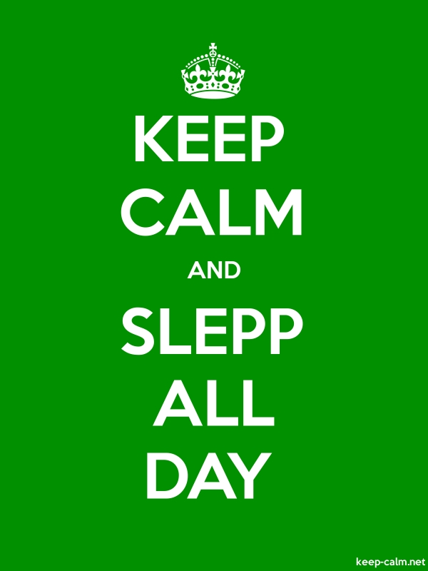 KEEP CALM AND SLEPP ALL DAY - white/green - Default (600x800)
