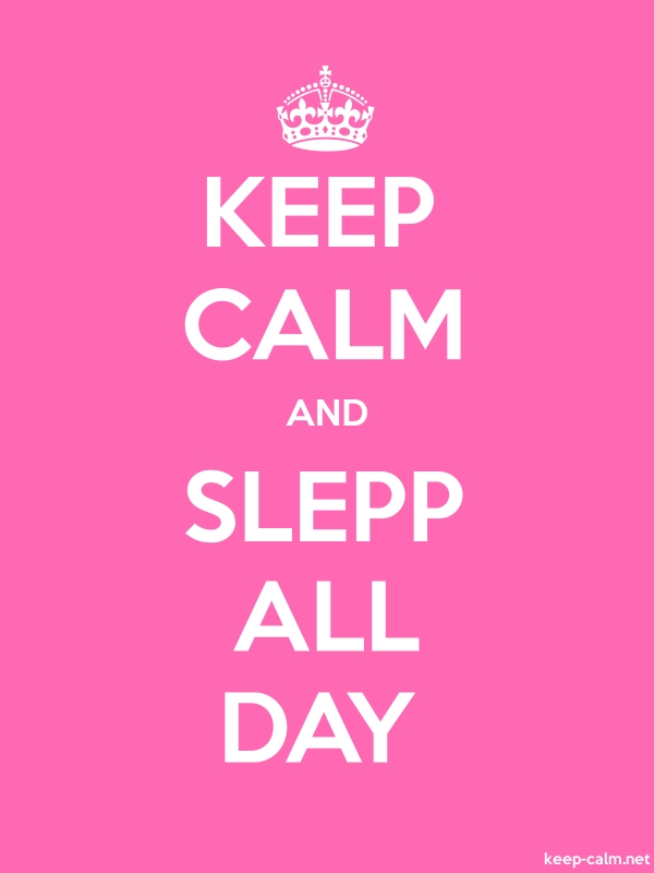 KEEP CALM AND SLEPP ALL DAY - white/pink - Default (600x800)