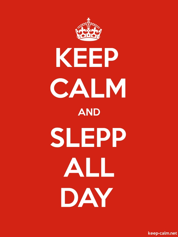 KEEP CALM AND SLEPP ALL DAY - white/red - Default (600x800)