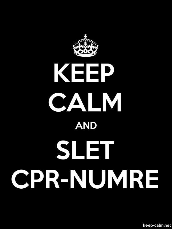 KEEP CALM AND SLET CPR-NUMRE - white/black - Default (600x800)