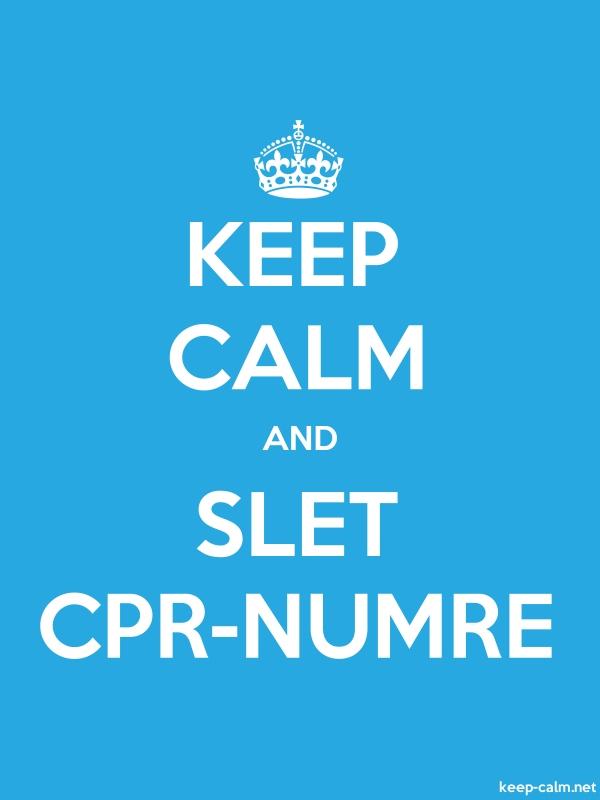 KEEP CALM AND SLET CPR-NUMRE - white/blue - Default (600x800)