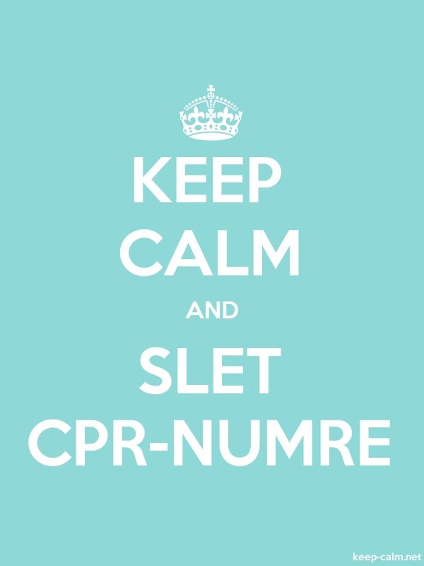 KEEP CALM AND SLET CPR-NUMRE - white/lightblue - Default (600x800)