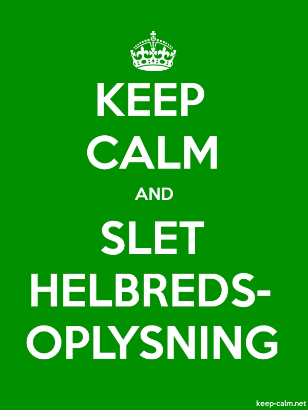 KEEP CALM AND SLET HELBREDS- OPLYSNING - white/green - Default (600x800)