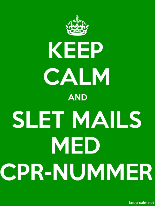 KEEP CALM AND SLET MAILS MED CPR-NUMMER - white/green - Default (600x800)