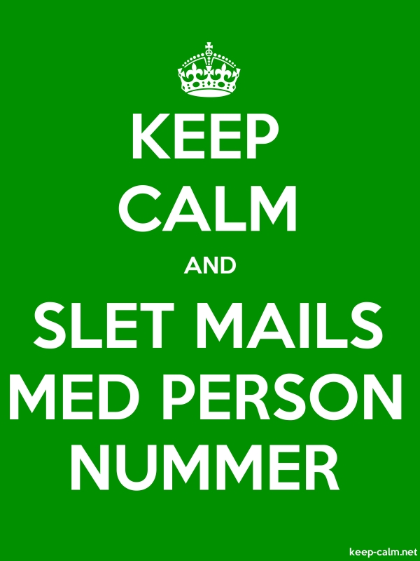 KEEP CALM AND SLET MAILS MED PERSON NUMMER - white/green - Default (600x800)