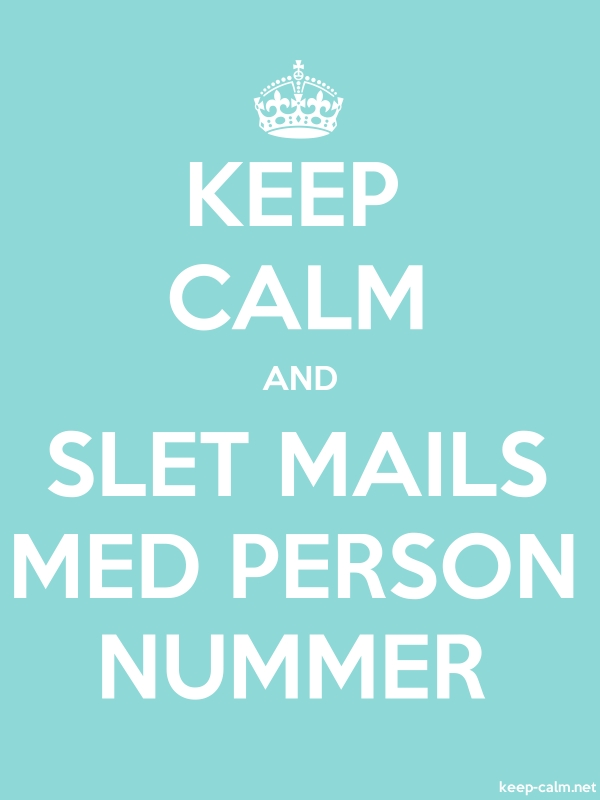 KEEP CALM AND SLET MAILS MED PERSON NUMMER - white/lightblue - Default (600x800)