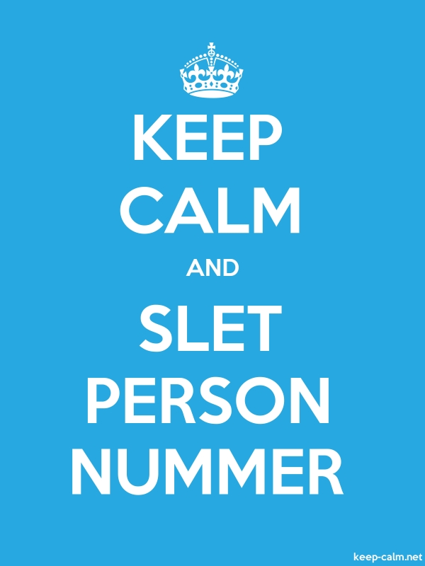 KEEP CALM AND SLET PERSON NUMMER - white/blue - Default (600x800)