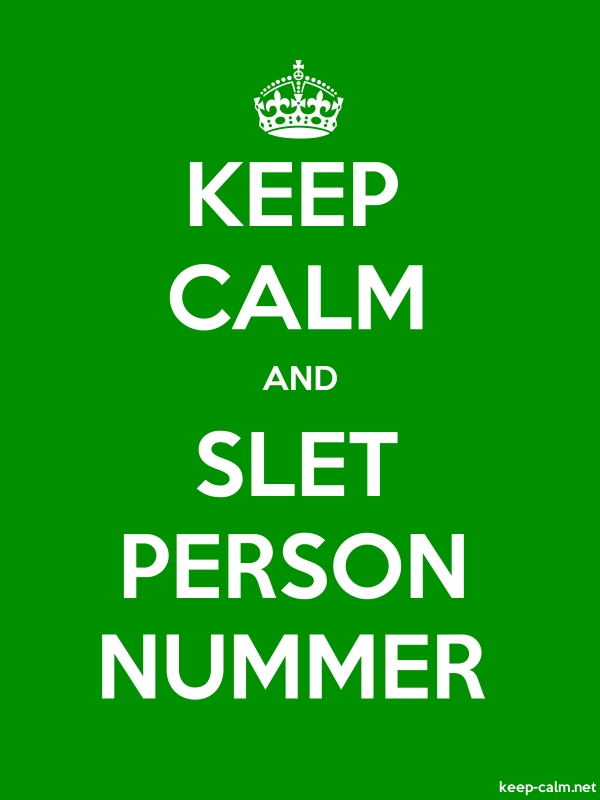 KEEP CALM AND SLET PERSON NUMMER - white/green - Default (600x800)